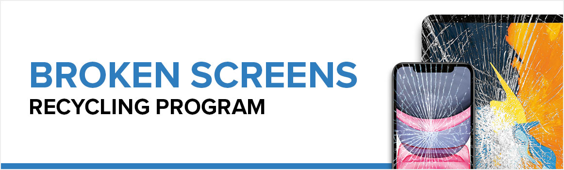 Broken Screens Recycling Program