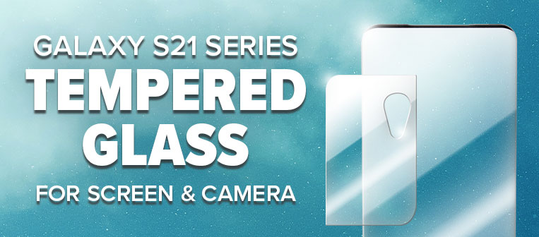 Galaxy S21 Series Tempered Glass - Now in Stock