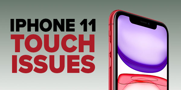 iPhone 11 Touch Issue Banner